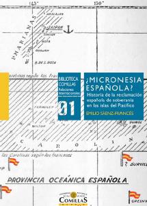 Micronesia española? Historia de la reclamación española de soberanía en las islas del Pacífico