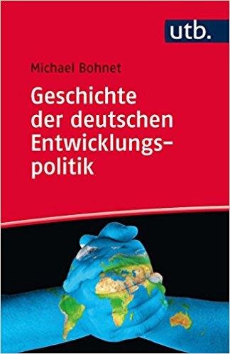 Geschichte der deutschen Entwicklungspolitik. Strategien, Inhalte, Zeitzeugen