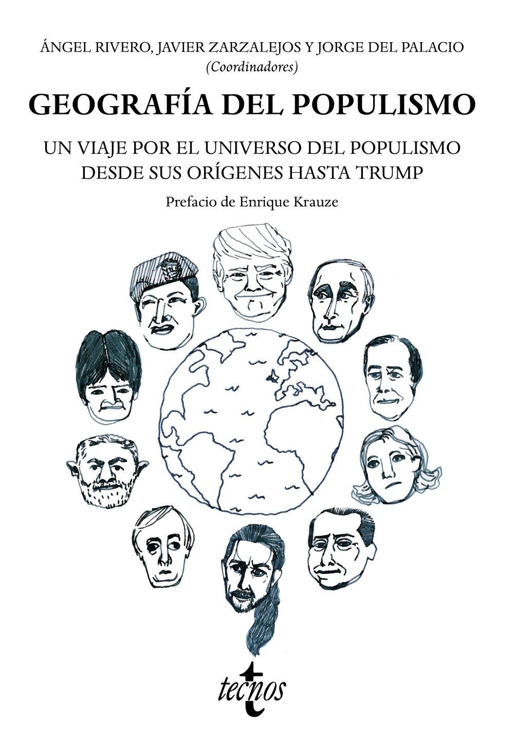 Geografía del Populismo. Un viaje por el universo del populismo desde sus orígenes hasta Trump