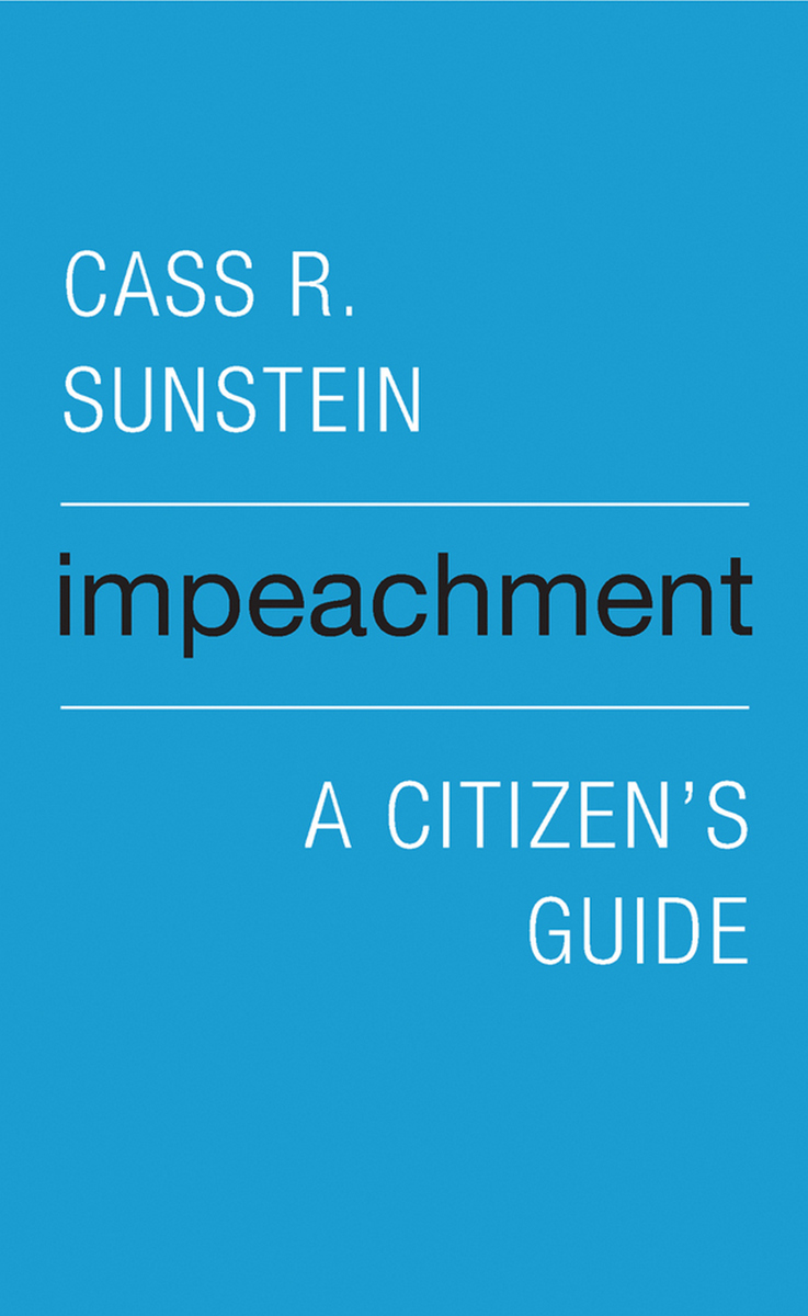 Impeachment: A Citizen's Guide Cass