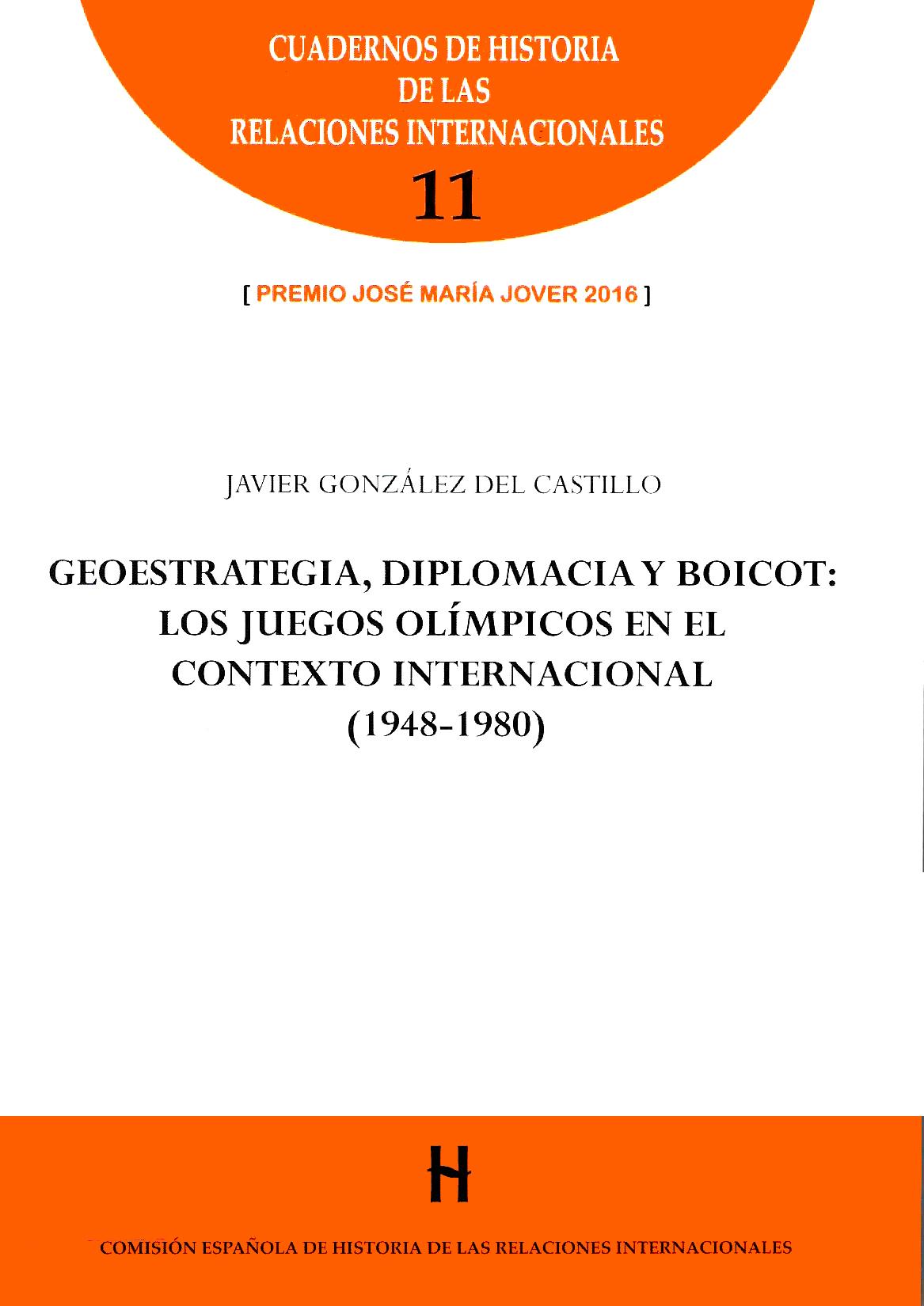 Geoestrategia, diplomacia y boicot: los Juegos Olímpicos en el sistema internacional (1948-1980)