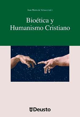 Libro. Bioética y humanismo cristiano