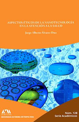 Libro: Aspectos éticos de la nanotecnología en la atención de la salud