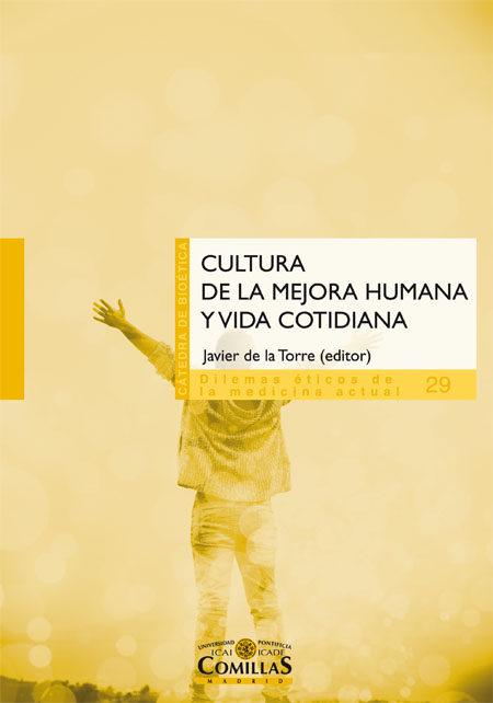 Javier de la Torre (Ed.). (2016). Cultura de la mejora humana y ...