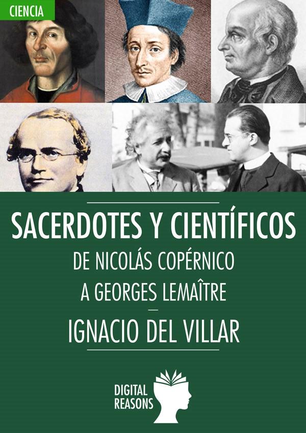 Libro. Sacerdotes y científicos, de Nicolás Copérnico a Georges Lemaître