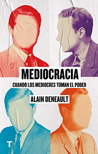 Libro: Mediocracia. Cuando los mediocres toman el poder