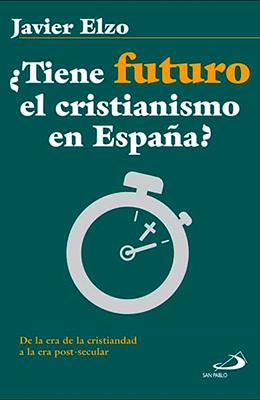Libro: ¿Tiene futuro el cristianismo en España?