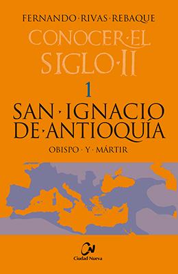 Libro: San Ignacio de Antioquía. Obispo y mártir