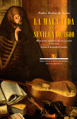 Libro: La mala vida en la Sevilla de 1600. Memorias secretas de un jesuita, 1575-1610