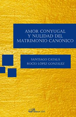 Libro:  Amor conyugal y nulidad del matrimonio canónico