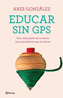 Libro: Educar sin GPS