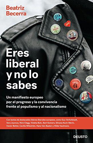 Libro: Eres liberal y no lo sabes. Un manifiesto europeo por el progreso y la convivencia frente al populismo y el nacionalismo