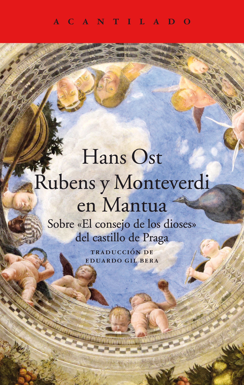 """Libro: Rubens y Monteverdi en Mantua. Sobre """"El consejo de los dioses"""" del castillo de Praga"""