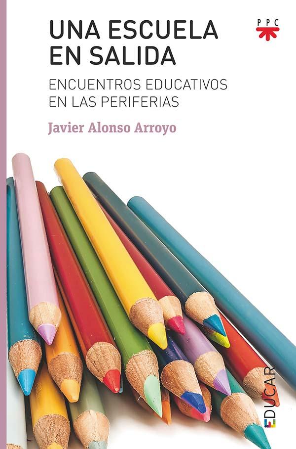 Libro: Una escuela en salida. Encuentros educativos en las periferias