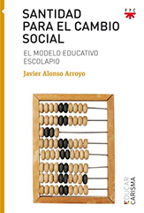 Santidad para el cambio social. El modelo educativo escolapio