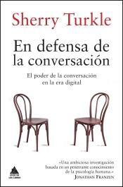 En defensa de la conversación. El poder de la conversación en la era digital