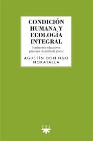 Condición humana y ecología integral. Horizontes educativos para una ciudadanía global