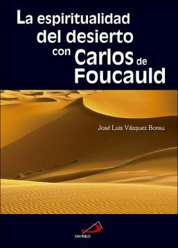 La espiritualidad del desierto con Carlos de Foucauld
