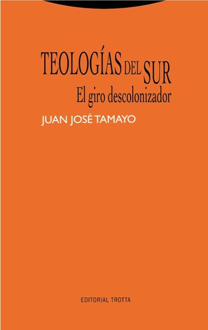Teologías del sur. El giro descolonizador