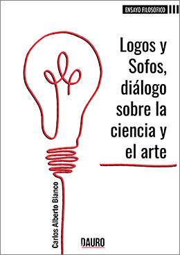 Libro:  Logos y Sofos, diálogo sobre la ciencia y el arte