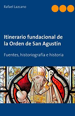 Libro:  Itinerario fundacional de la Orden de San Agustín