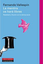 Libro: La mentira os hará libres. Fernando Vallespín Oña