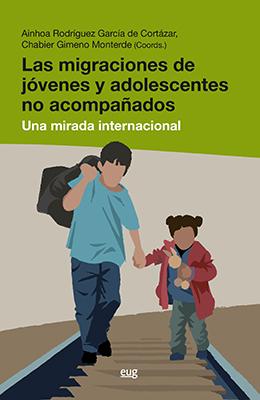 Libro: Las Migraciones de Jóvenes y Adolescentes No Acompañados: Una Mirada Internacional