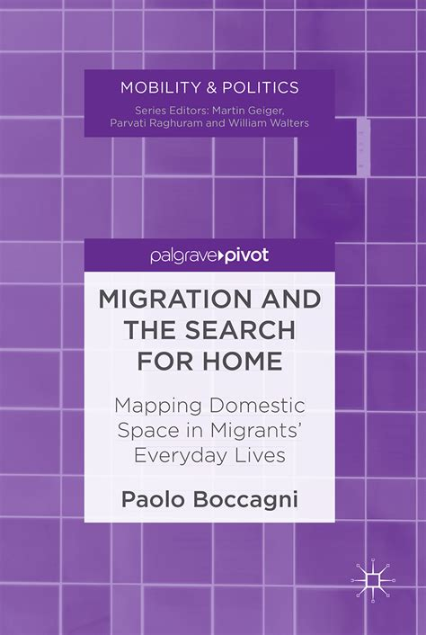 Migration and the Search for Home. Mapping Domestic Space in Migrants' Everyday Lives