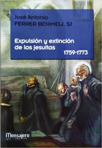 Libro. Expulsión y extinción de los jesuitas (1759-1773)