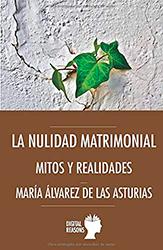La nulidad matrimonial. Mitos y Realidades