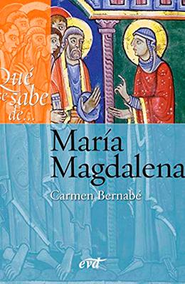 Qué se sabe de María Magdalena