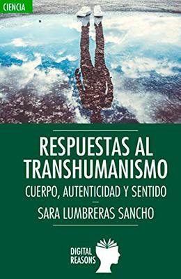 Libro: Respuestas al transhumanismo