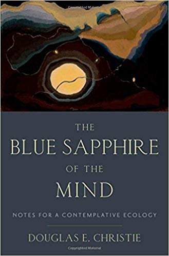 The Blue Sapphire of the Mind. Notes for a Contemplative Ecology