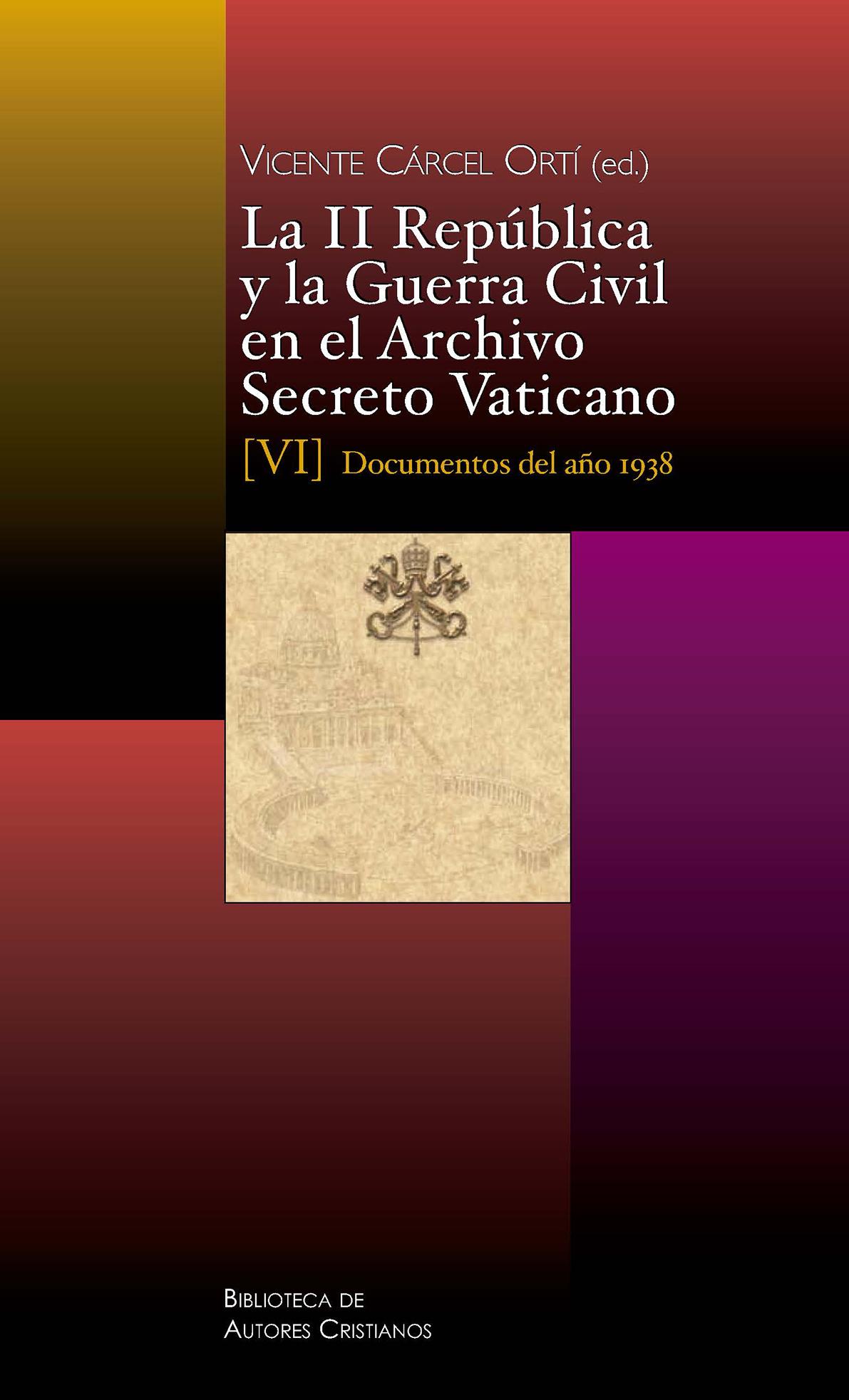 La II República y la Guerra Civil en el Archivo Secreto Vaticano. [VI] Documentos del año 1938
