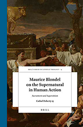 Maurice Blondel on the Supernatural in Human Action. Sacrament and Superstition