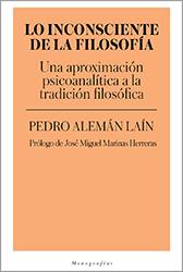 Libro: P. Alemán Laín. Lo inconsciente de la filosofía. Una aproximación psicoanalítica a la tradición filosófica